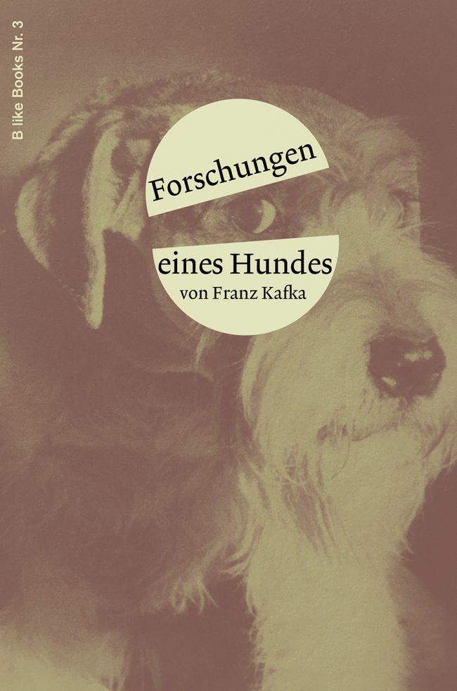 B like Books Nr 3 Franz Kafka, Forschungen eines Hundes