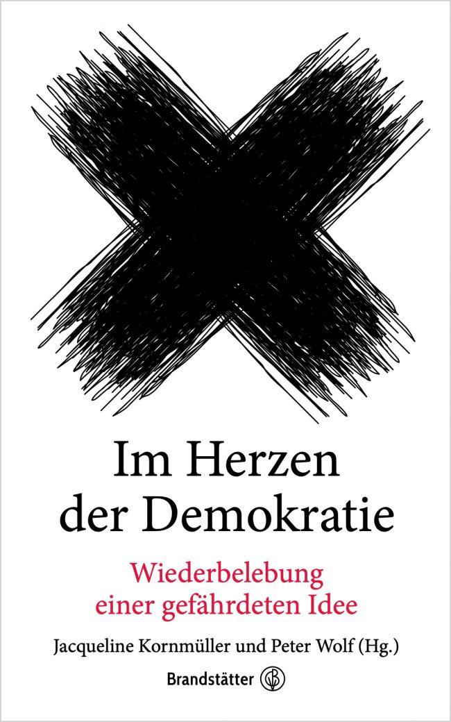 Im Herzen der Demokratie Wiederbelebung einer gefährdeten Idee